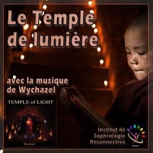 Le Temple de lumière avec la musique de Wychazel