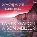 Wayne Dyer et Esther Hicks : La Cocréation à son meilleur