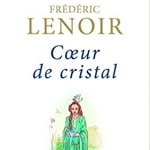 Frédéric Lenoir Coeur de cristal