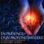 Eckhart Tolle En présence d'un profond mystère (Livre Audio)