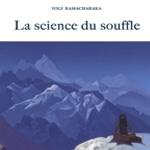 Yogi Ramacharaka La science du souffle (Livre)